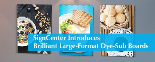 SignCenter Adds Brilliant Large-Format Dye-Sub Boards to its Capabilities