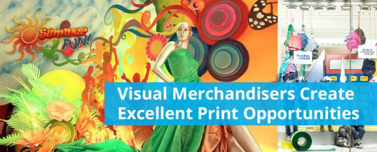 Visual Merchandisers Create Excellent Print Opportunities