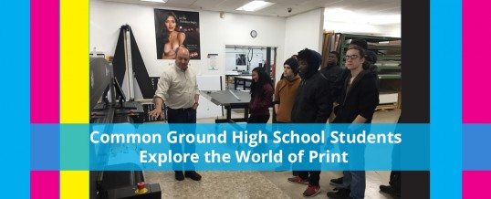Common Ground High School Students Explore the World of Print