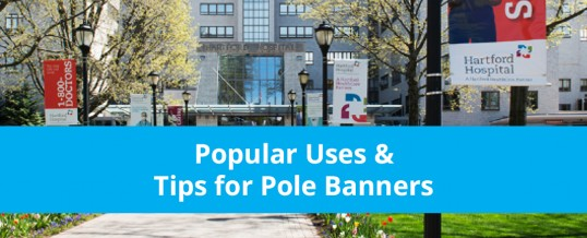 Popular Uses & Tips for Pole Banners